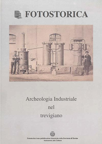 FOTOSTORICA 02/1998 - Archeologia Industriale nel trevigiano