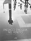 """Mostra fotografica """"Paesaggi d'acqua nel Veneto"""""""