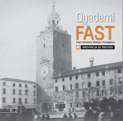 Quaderno 2 del FAST - Immagini storiche di Castelfranco Veneto