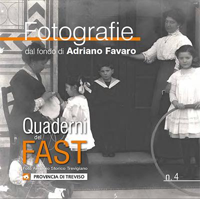 Quaderno 4 del FAST - Fotografie dal fondo di Adriano Favaro