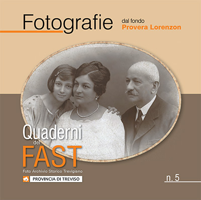 Quaderno 5 del FAST - Fotografie dal fondo Provera Lorenzon