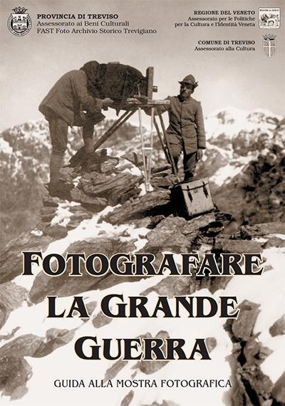 2001 -  Fotografare la Grande Guerra. Guida alla mostra fotografica