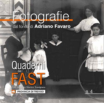 4^ Quaderno del FAST - FOTOGRAFIE dal fondo di Adriano Favaro
