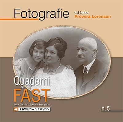 5^ Quaderno del FAST - FOTOGRAFIE dal fondo Provera Lorenzon