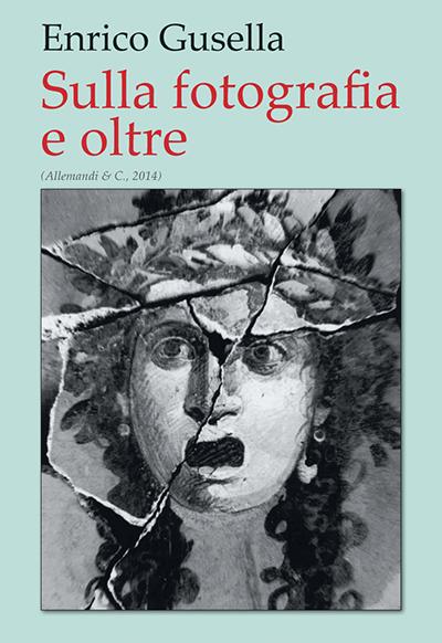 """Presentazione del libro """"Sulla fotografia e oltre"""" di Enrico Gusella"""