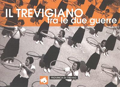 2003 - Il Trevigiano tra le due guerre. Guida alla mostra fotografica